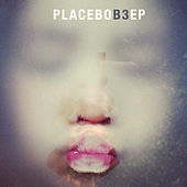 B3 EP by Placebo