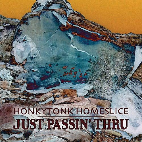 Just Passin' Thru by Honkytonk Homeslice