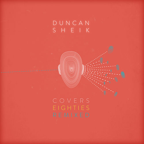 Covers 80s Remixed by Duncan Sheik