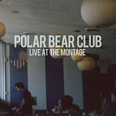 Live At The Montage by Polar Bear Club