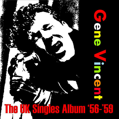 The UK Singles Album '56-'59 by Gene Vincent