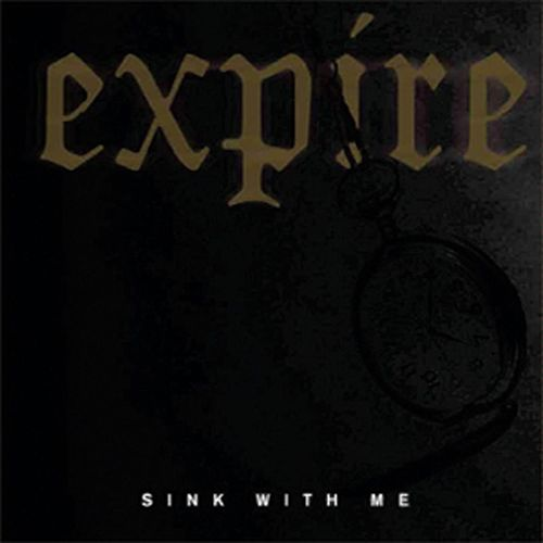 Sink With Me by Expire