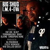 I. M. 4-Eva by Big Shug