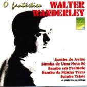 O Fantástico Walter Wanderley by Walter Wanderley