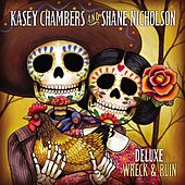 Wreck and Ruin (Deluxe Edition) by Kasey Chambers