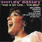 This Is My Life... the Best by Shirley Bassey