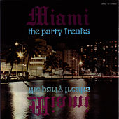 The Party Freaks by Miami