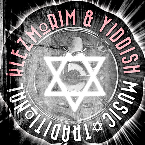 Klezmorim & Yiddish Traditional Music by Various Artists