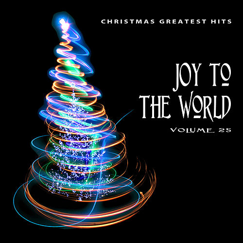 Christmas Greatest Hits: Joy to the World, Vol. 25 by Various Artists