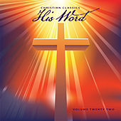 Christian Classics: His Word, Vol. 22 by Various Artists