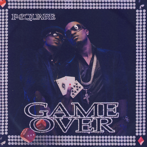 Game Over by P-Square