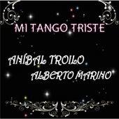 Mi Tango Triste by Alberto Marino
