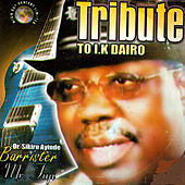 Tribute to I.K. Dairo by Dr. Sikiru Ayinde Barrister