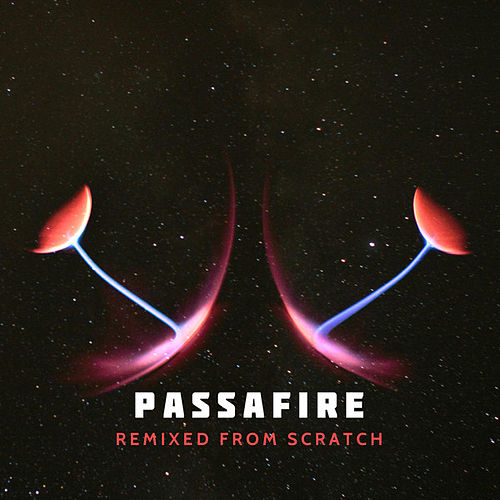 Remixed from Scratch by Passafire