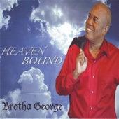 Heaven Bound by Brotha George
