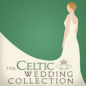 The Celtic Wedding Collection by Various Artists
