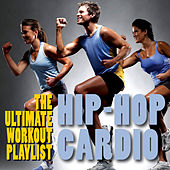 Hip-Hop Cardio - The Ultimate Workout Playlist by Fitness Nation