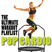 Pop Cardio - The Ultimate Workout Playlist by Fitness Nation