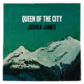 Queen of the City - Single by Joshua James