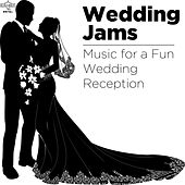 Wedding Jams: Music for a Fun Wedding Reception by Various Artists