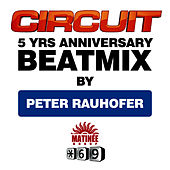Circuit 5 YRS ANNIVERSARY BEATMIX by Peter Rauhofer