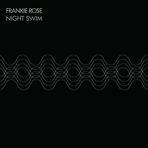 Night Swim by Frankie Rose