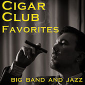 Cigar Club Favorites: Big Band and Jazz by Various Artists