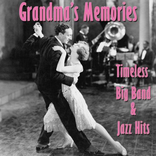 Grandma's Memories: Timeless Big Band & Jazz Hits by Various Artists