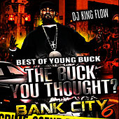 The Best of Young Buck - The Buck You Thought by Young Buck
