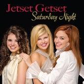 Jetset Getset Saturday Night by Jetsetgetset