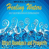 Attract Abundance and Prosperity: Brainwave Entrainment (Healing Waters Embedded With 1-3hz Delta Isochronic Tones) by Binaural Institute