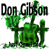 Just One Time by Don Gibson