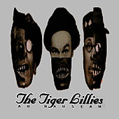 Ad Nauseam by The Tiger Lillies