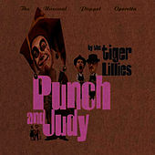 Punch and Judy by The Tiger Lillies