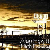 High Fidelity by Alan Hewitt