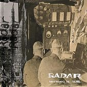 Nothing Is Real (Deluxe Edition) by Radar