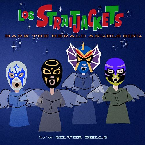 Hark The Herald Angels Sing - Single by Los Straitjackets