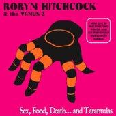 Sex, Food, Death and Tarantulas DIGITAL by Robyn Hitchcock