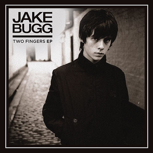 Two Fingers EP by Jake Bugg