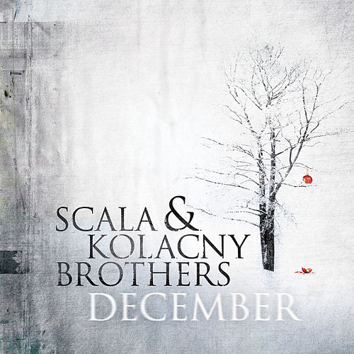 December by Scala & Kolacny Brothers