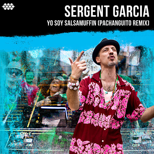 Yo Soy Salsamuffin (Pachanguito Remix) by Sergent Garcia