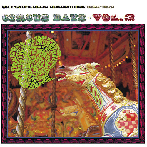 Circus Days: UK Psychedelic Obscurities (1966-1970) - Vol. 3 by Various Artists