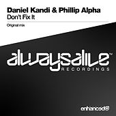 Don't Fix It by Daniel Kandi