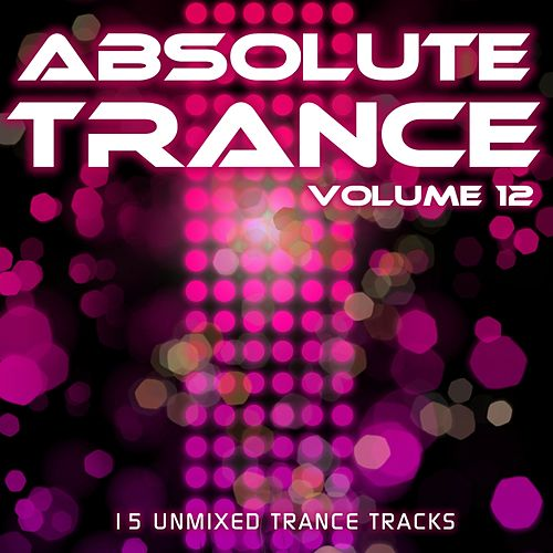 Absolute Trance Volume 12 - EP by Various Artists
