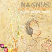 Blow Your Mind by Magnus