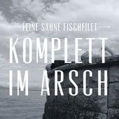 Komplett im Arsch by Feine Sahne Fischfilet