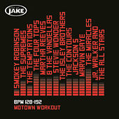 Body By Jake: Motown Workout (BPM 128-192) by Various Artists