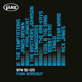Body By Jake: Funk Workout (BPM 96-120) by Various Artists