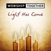 Light Has Come by Worship Together
