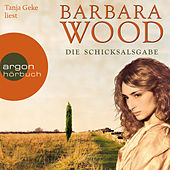 Die Schicksalsgabe Gekürzte Fassung by Barbara Wood